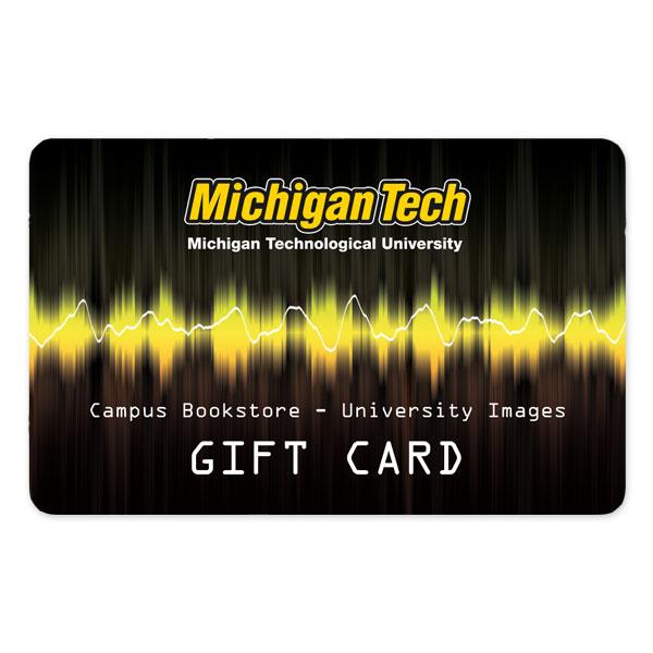 Michigan Technological University: Wave Design Gift Card: $25.00 - $200.00
